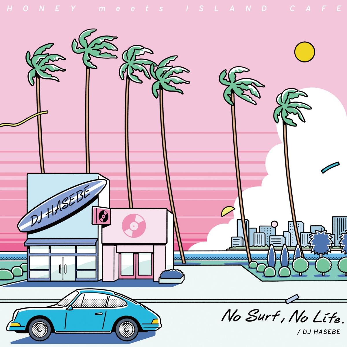 DJ HASEBEによるサーフミュージック×シティポップのMIX CDがタワレコ ...